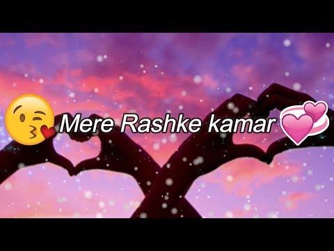 Mere Rashke Kamar Tune Pehli Nazar  ¦¦ WhatsApp Video Status Hindi ¦¦ Love Whatsapp Status Video