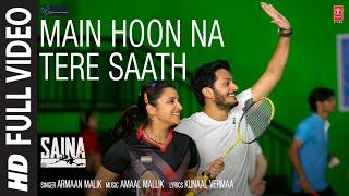 Saina: Main Hoon Na Tere Saath (Full Song) Parineeti Chopra   Amaal Mallik Armaan Malik Kunaal V