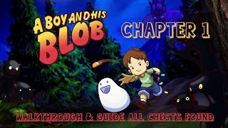 A Boy And His Blob Chapter 1 Walkthrough & Guide ALL CHESTS FOUND & Shown w/ time stamps XBOX ONE