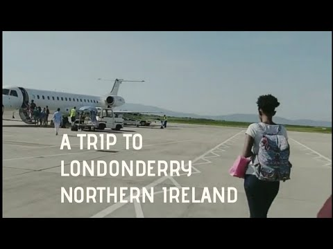 A TRIP TO  LONDONDERRY - NORTHERN IRELAND