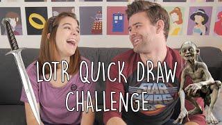 LOTR Quick Draw Challenge | SoundProofLiz & JamesChats