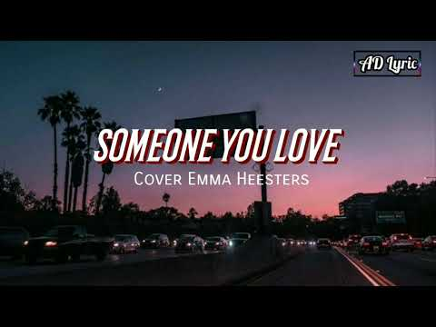 Someone You Loved Emma Heester Free Mp3 Download