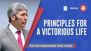 Principles for a Victorious Life | Pr Hernandes Dias Lopes