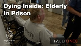 Dying Inside: Elderly in Prison – Fault Lines
