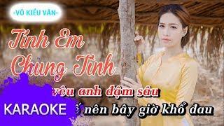 Võ Kiều Vân - Tính Em Chung Tình [Karaoke]