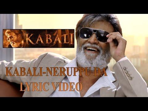 NERUPPU DA SONG WITH LYRIC-VIDEO   KABALI   FAN-MADE   SUPER STAR   SANTHOSH NARAYANAN   PAH