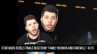 "Star Wars Rebels FINALE REACTION!! ""Family Reunion and Farewell"" 4x15"