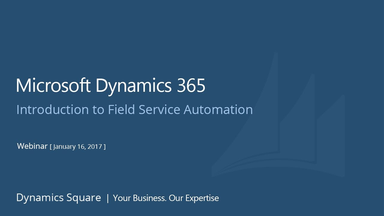 microsoft dynamics 365 for field service automation webinar