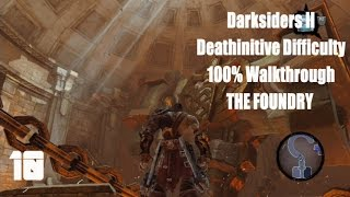 Darksiders II PS4 Deathinitive All Collectables 100% Walkthrough Part 10 The Foundry Part 1
