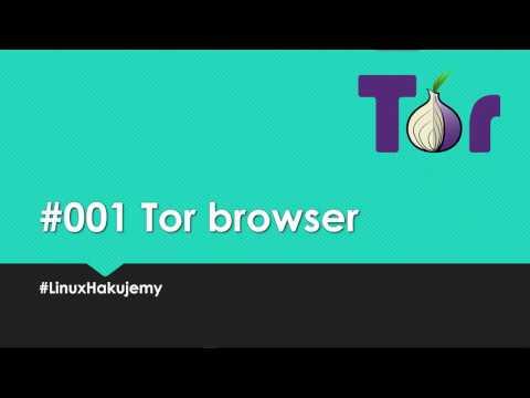 LinuxHakujemy - Tor Browser - Zachowaj anonimowość w Internecie #001 #LinuxHakujemy #TorBrowser