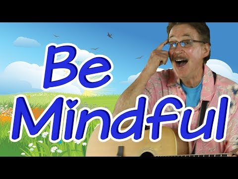 Be Mindful | Relaxation Song for Kids | Mindfulness | Jack Hartmann