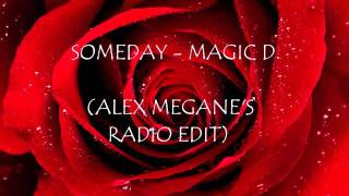 Someday - Magic D. (Alex Megane