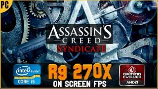 Assassin's Creed Syndicate - R9 270x / i5 4590