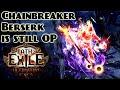 Chainbreaker Berserk Is Still Insane.... For Channeling Builds.