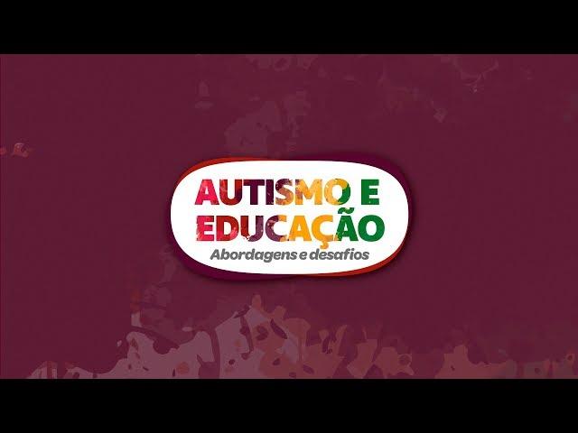 Autismo e Educação: abordagens e desafios.