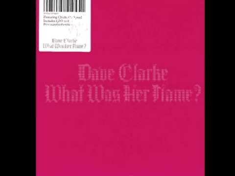 Dave Clarke - What Was Her Name (LFO Remix)