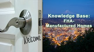Knowledge Base: FHA - Manufactured Home