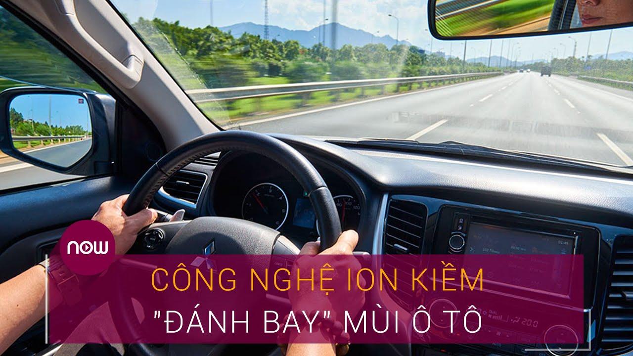 """Công nghệ ion kiềm """"đánh bay"""" mùi ô tô hiệu quả   VTC Now"""