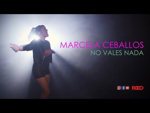 No Vales Nada - Marcela Ceballos (VideoClip Oficial)
