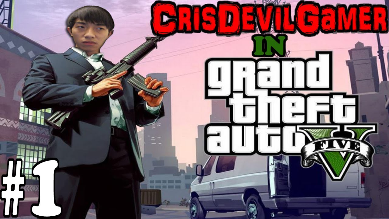 GTA V part 1 - Hành trình mới cùng CrisDevilGamer