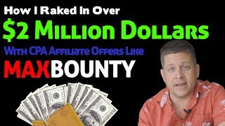 How I Made Over $2,000,000 With Cpa Affiliate Maxbounty Type Offers