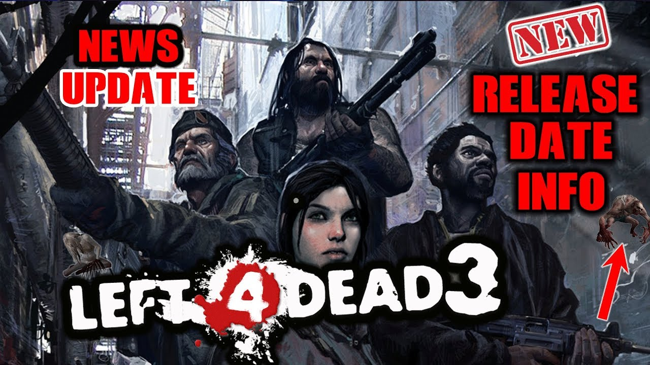 Left 4 dead 3 release date in Brisbane