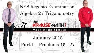 NYS Algebra 2 / Trigonometry Regents January 2015: Part 1: Problems 15 - 28