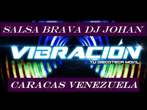 SALSA BRAVA DJ JOHAN CCS VZLA