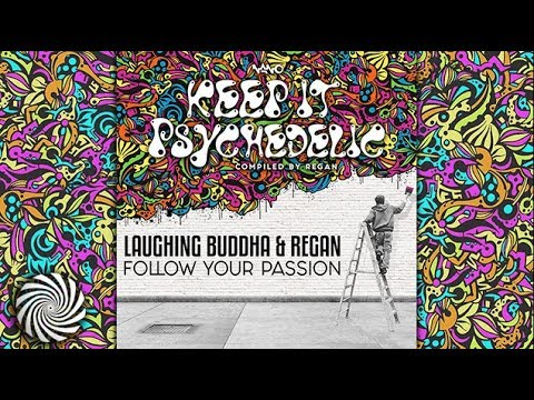 Laughing Buddha & Regan - Follow Your Passion
