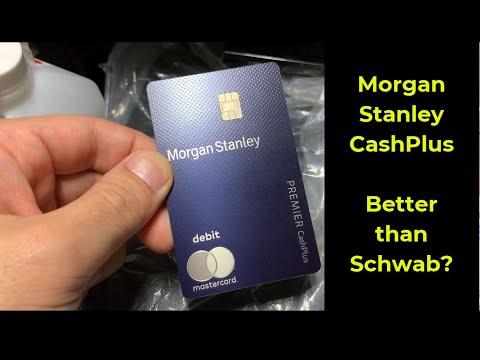 Morgan Stanley CashPlus - Better Than The Charles Schwab High Yield Investor Debit Card?