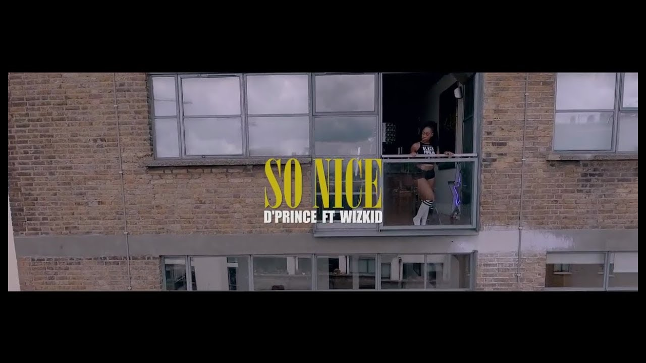 Download REACTION!!! D'Prince ft. Wizkid - So Nice ( Official Dance Video )