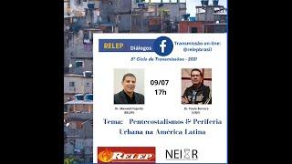 Pentecostalismos e periferia urbana na América Latina   RELEP & Diálogos #12