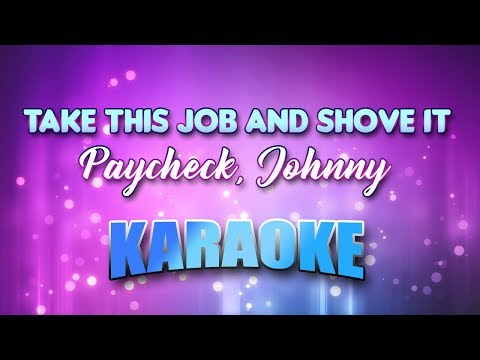 Paycheck, Johnny - Take This Job And Shove It (Karaoke & Lyrics)