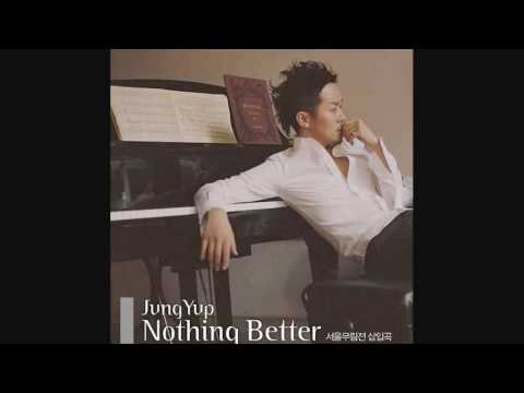 [eng sub] nothing better - Jung Yup