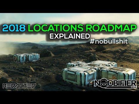 2018 LOCATIONS ROADMAP explained - #nobullshit - Star Citizen