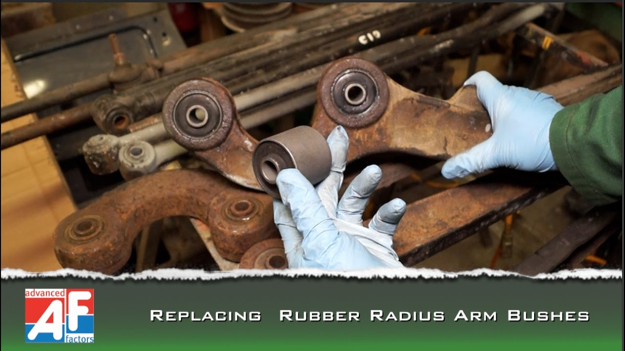 Replacing Radius Arm Bushes For Oem Not Poly Bushes