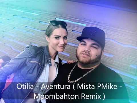Otilia - Aventura ( Mista PMike -  Moombahton Remix )