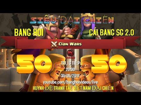 [TRỰC TIẾP] SIÊU ĐẠI CHIẾN CLASH OF CLANS VIỆT NAM BANG HOI 50vs50 CÁI BANG SG 2.0