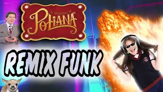 MEU NOME É POLIANA-Remix funk(Music New Remix)Oficial!!