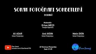 Sokak Fotoğrafı Sohbetleri - Bölüm 1 / Erhan Meço, Ali Adar, Anıl Aydın, Metin Ekin