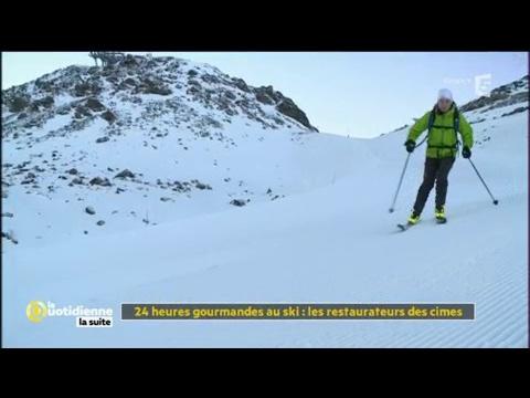 24 heures gourmandes au ski : les restaurateurs des cimes - La Quotidienne la suite