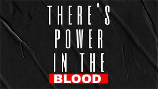 There's Power in the Blood-Sunday Morning 6.14.20
