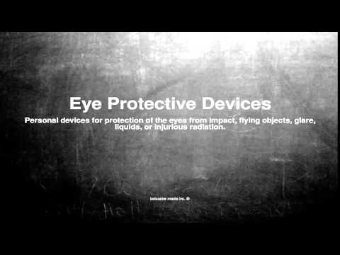 Medical vocabulary: What does Eye Protective Devices mean
