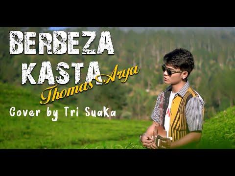 BERBEZA KASTA - THOMAS ARYA (LIRIK) COVER BY TRI SUAKA