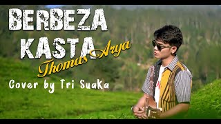 Download Lagu BERBEZA KASTA - THOMAS ARYA (LIRIK) COVER BY TRI SUAKA mp3