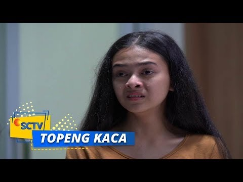Highlight Topeng Kaca - Episode 05