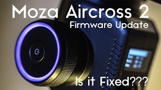 Moza Aircross 2 Review Update - New Firmware, New Gimbal - Real World Footage