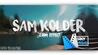 Sam Kolder Transition Zoom [in/Out] -SonyVegas-[German l 2017]