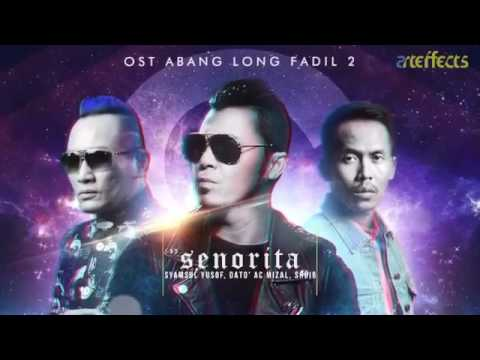 'Senorita' OST Abang Long Fadil 2 | Coming Soon 1/8/2017