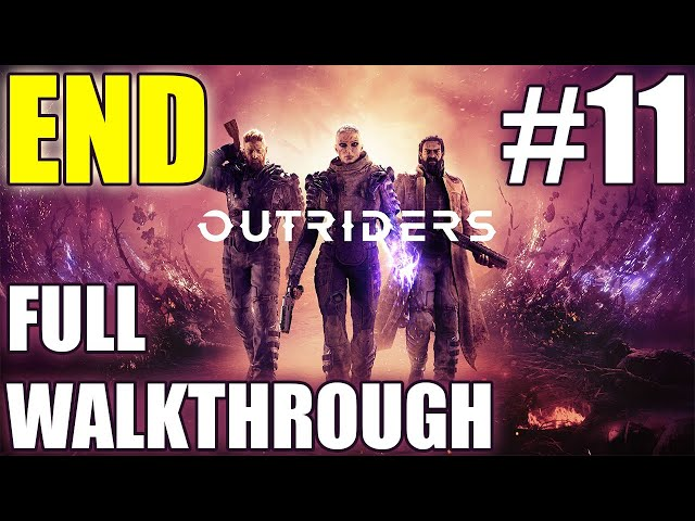 Outriders walkthrough part 11 - FINAL BOSS + ENDING | Solo Technomancer | Gameplay LIVESTREAM
